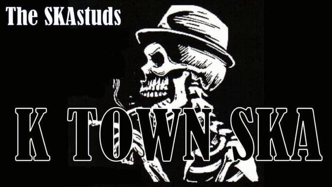 The SKAstuds: K-Town Ska